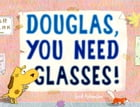 Douglas, You Need Glasses! Cover Image
