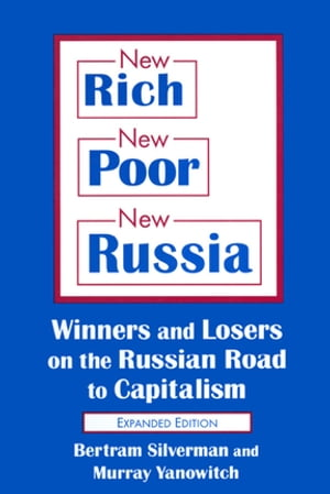 New Rich,  New Poor,  New Russia: Winners and Losers on the Russian Road to Capitalism Winners and Losers on the Russian Road to Capitalism