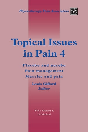 Topical Issues in Pain 4 Placebo and nocebo Pain management Muscles and pain
