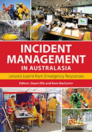 Incident Management in Australasia Lessons Learnt from Emergency Responses