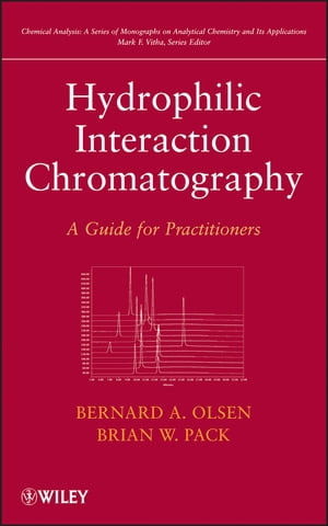 Hydrophilic Interaction Chromatography A Guide for Practitioners