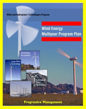 Wind Energy Multiyear Program Plan Through 2012: U.S. Department of Energy Programs for Large Wind,  Systems Integration,  Distributed Wind,  Research an