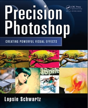 Precision Photoshop Creating Powerful Visual Effects