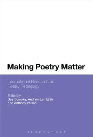 Making Poetry Matter International Research on Poetry Pedagogy