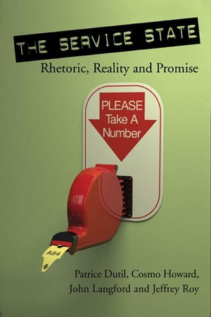 The Service State: Rhetoric,  Reality and Promise Rhetoric,  Reality and Promise