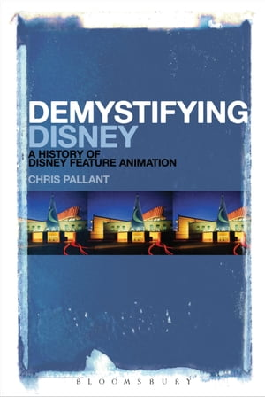Demystifying Disney A History of Disney Feature Animation