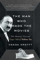The Man Who Made the Movies Cover Image