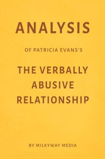 Analysis of Patricia Evans's The Verbally Abusive Relationship by Milkyway Media