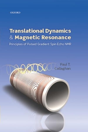 Translational Dynamics and Magnetic Resonance Principles of Pulsed Gradient Spin Echo NMR