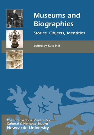 Museums and Biographies Stories,  Objects,  Identities