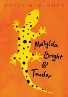 Matylda, Bright and Tender Cover Image