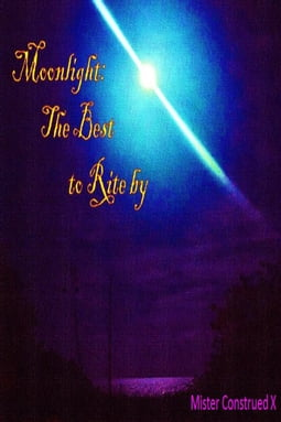 Moonlight: The Best to Rite By