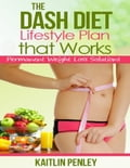 online magazine -  The Dash Diet Lifestyle Plan That Works: Permanent Weight Loss Solutions