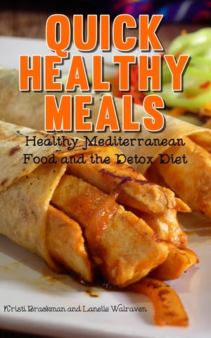 Quick Healthy Meals: Healthy Mediterranean Food and the Detox Diet