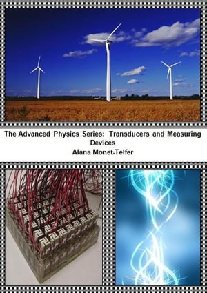 The Advanced Physics Series: Transducers and Measuring Devices