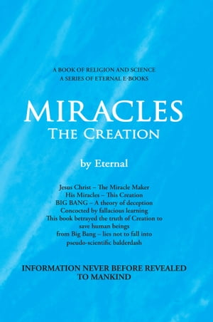 MIRACLES,  The Creation
