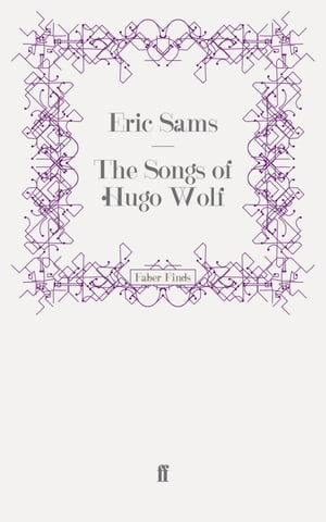 The Songs of Hugo Wolf