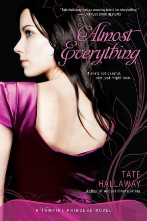 Almost Everything A Vampire Princess Novel