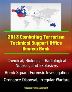 2013 Combating Terrorism Technical Support Office Review Book: Chemical,  Biological,  Radiological,  Nuclear,  and Explosives,  Bomb Squad,  Forensic Inves