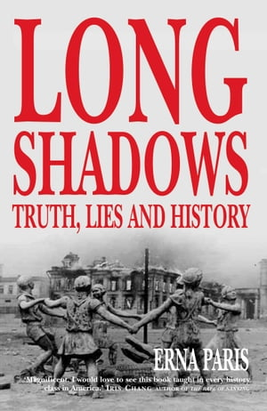 Long Shadows Truth,  Lies and History
