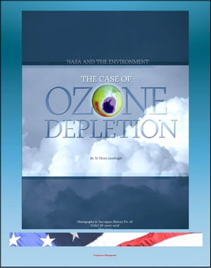 NASA and the Environment: The Case of Ozone Depletion (NASA SP-2005-4538)
