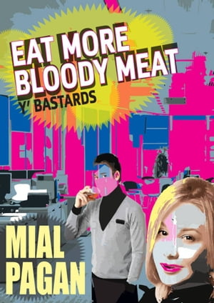 Eat More Bloody Meat Y'Bastards!