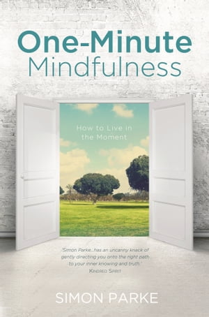 One-Minute Mindfulness How to Live in the Moment