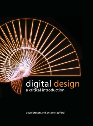 Digital Design A Critical Introduction