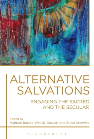Alternative Salvations Engaging the Sacred and the Secular