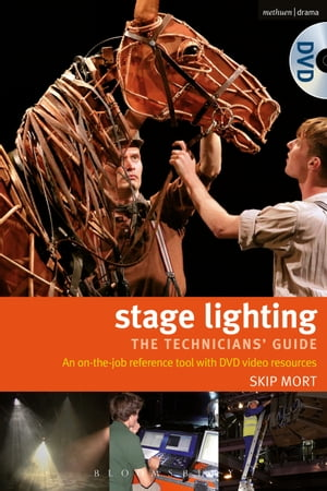 Stage Lighting - the technicians guide An on-the-job reference tool