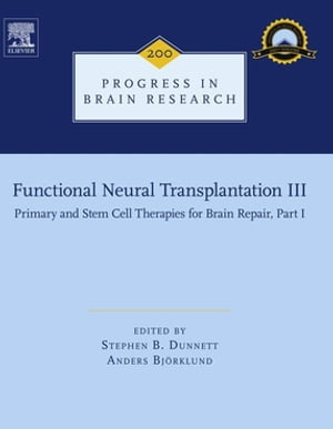 Functional Neural Transplantation III Primary and Stem Cell Therapies for Brain Repair,  Part I