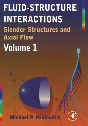 Fluid-Structure Interactions Slender Structures and Axial Flow