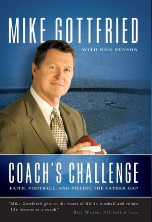 Coach's Challenge Faith,  Football,  and Filling the Father Gap