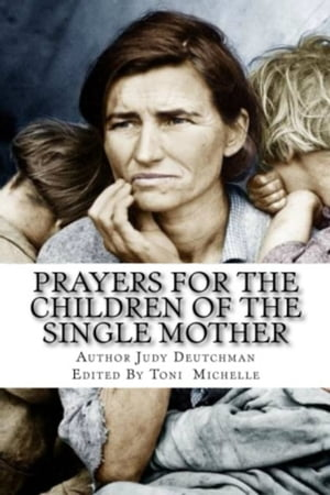 Prayers for the Children of the Single Mother,  is free because single parenthood is not just a story...