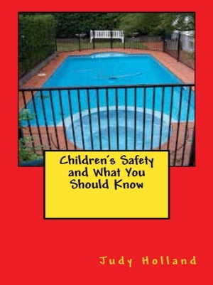 Children's Safety and What You Should Know