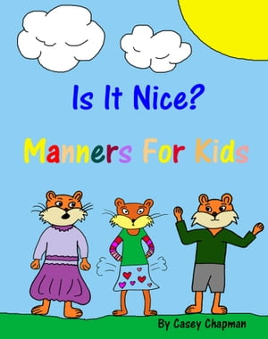 Is It Nice? Manners For Kids