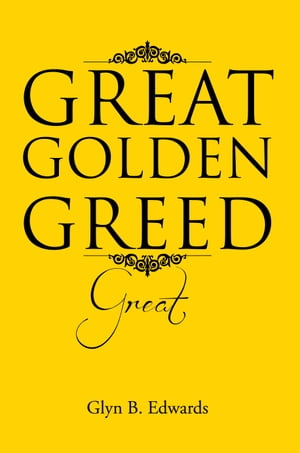 GREAT GOLDEN GREED