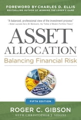 Roger Gibson - Asset Allocation: Balancing Financial Risk, Fifth Edition : Balancing Financial Risk, Fifth Edition