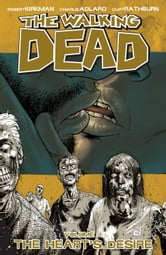 Robert Kirkman - The Walking Dead, Vol. 4: The Heart's Desire