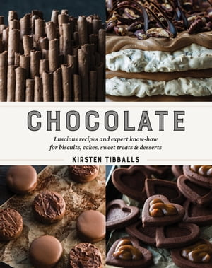 Chocolate Luscious recipes and expert know-how for biscuits,  cakes,  sweet treats and desserts