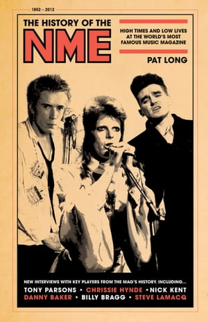 The History of the NME High times and low lives at the world's most famous music magazine