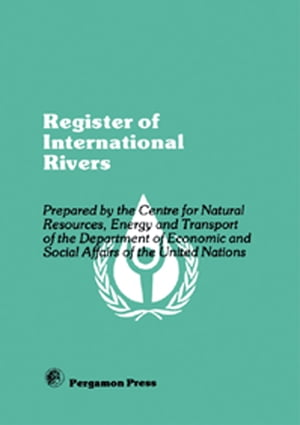 Register of International Rivers Prepared by the Centre for Natural Resources,  Energy and Transport of the Department of Economic and Social Affairs o