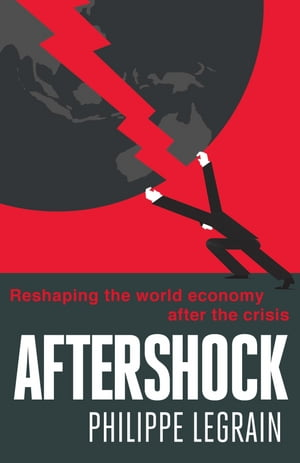 Aftershock Reshaping the World Economy after the Crisis