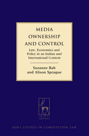 Media Ownership and Control,  Law,  Economics and Policy in an Indian and International Context