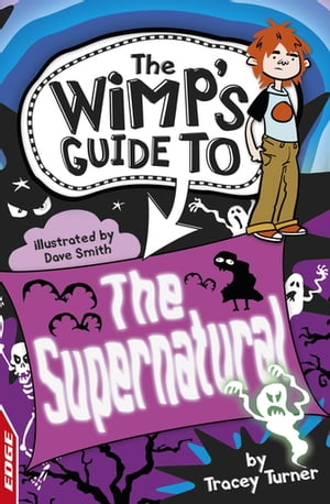 EDGE : The Wimp's Guide: The Supernatural EDGE: The Wimp's Guide to: