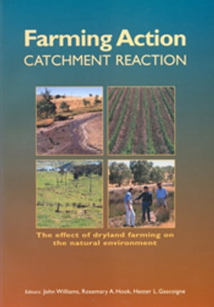 Farming Action: Catchment Reaction The Effect of Dryland Farming on the Natural Environment