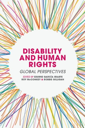 Disability and Human Rights Global Perspectives