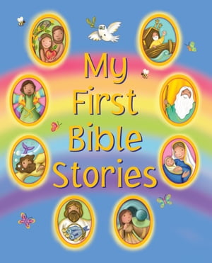 My First Bible Stories Eight Exciting Picture Stories for Little Ones
