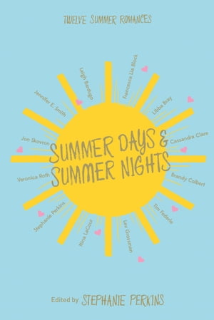 Summer Days and Summer Nights Twelve Summer Romances