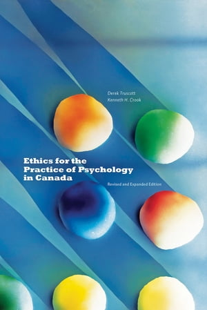 Ethics for the Practice of Psychology in Canada, Revised and Expanded Edition